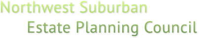 Northwest Suburban        Estate Planning Council